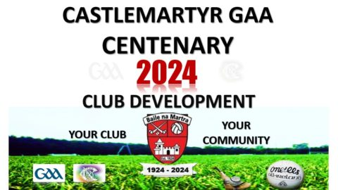 Castlemartyr GAA Centenary 2024 Development Launch